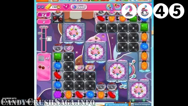 Candy Crush Saga : Level 2645 – Videos, Cheats, Tips and Tricks